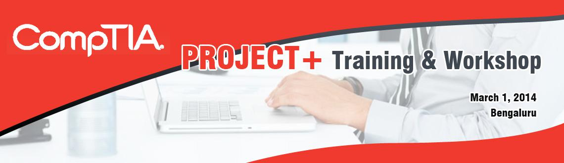 Book Online Tickets for CompTIA Project+  Training in Bangalore , Bengaluru. 