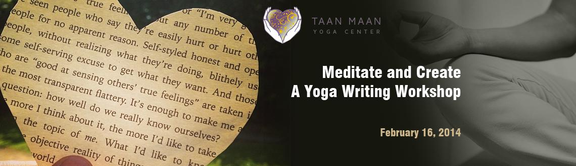 Meditate and Create  A Yoga Writing Workshop