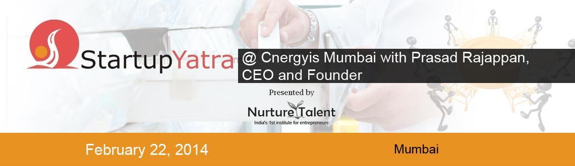 StartupYatra @Cnergyis Mumbai with Prasad Rajappan, CEO and Founder