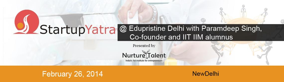 Book Online Tickets for StartupYatra @Edupristine Delhi with Par, NewDelhi. 