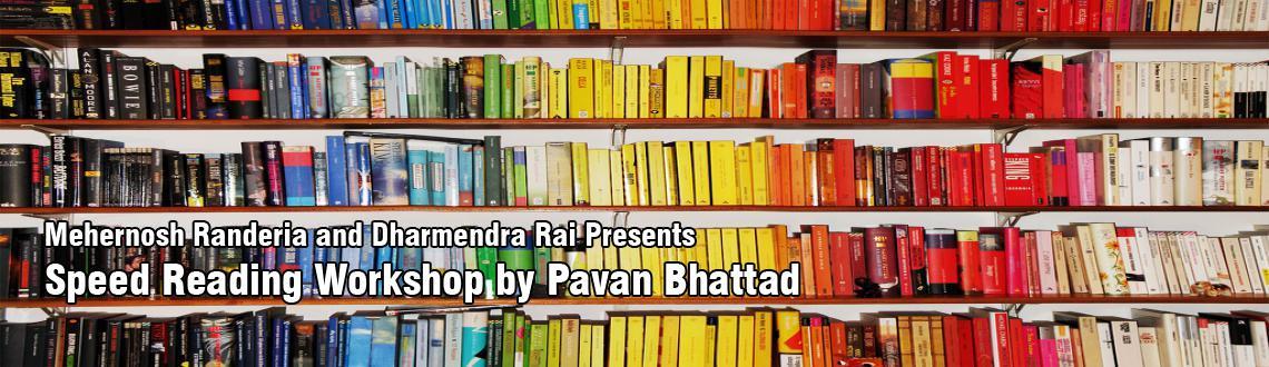 Mehernosh Randeria and Dharmendra Rai Presents Speed Reading Workshop by Pavan Bhattad