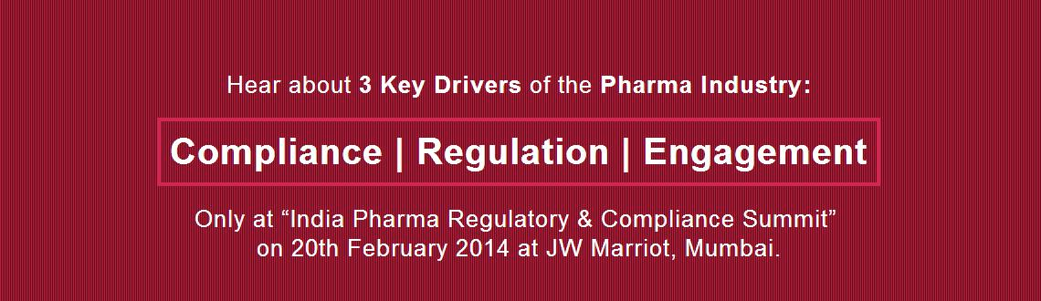 India Pharma Regulatory  Compliance Summit 2014
