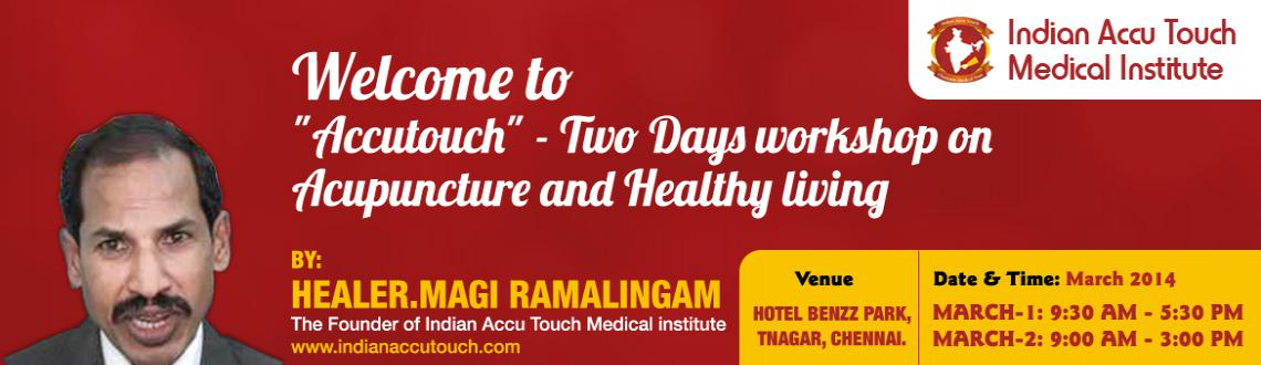 Book Online Tickets for Accu Touch - Two day workshop on Acupunc, Chennai. Our ancestors had the wisdom to lead a disease free and peaceful life. They coexisted with the nature and used it for their purpose without violating natural laws. Natural resources were used by them without manipulating their basic characters. Th