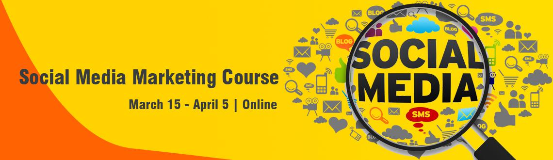 Social Media Marketing Course Mar 15 - Apr 5 Online