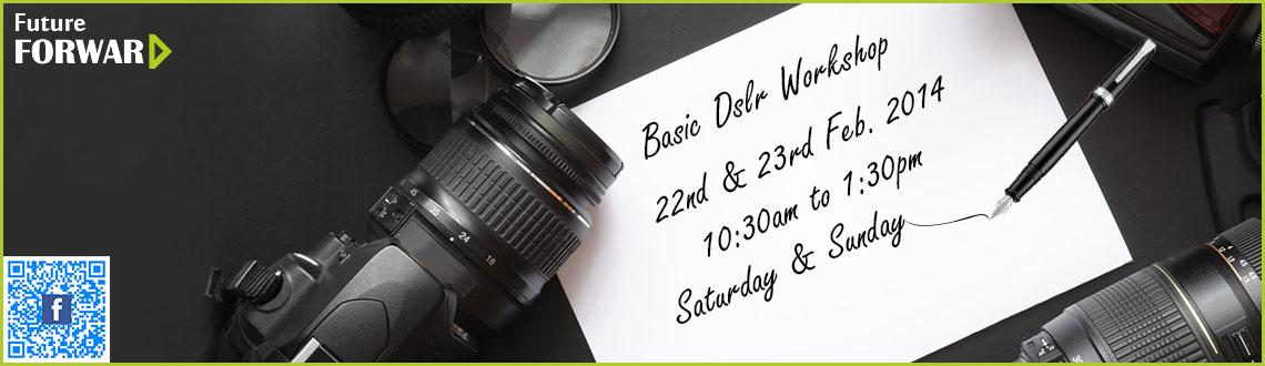 Book Online Tickets for Basic DSLR Workshop, NewDelhi. Registration fees Rs 200/- 