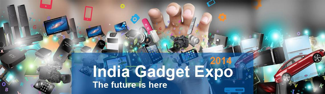 Book Online Tickets for India Gadget Expo 2014, Hyderabad.  India Gadget Expo 2014      With Seminar ticket you get:   With Trade Expo ticket you get:     Invite for opening ceremony.   Entry to the Super Seminar on 19th and 20th June   Entry for all Super semin