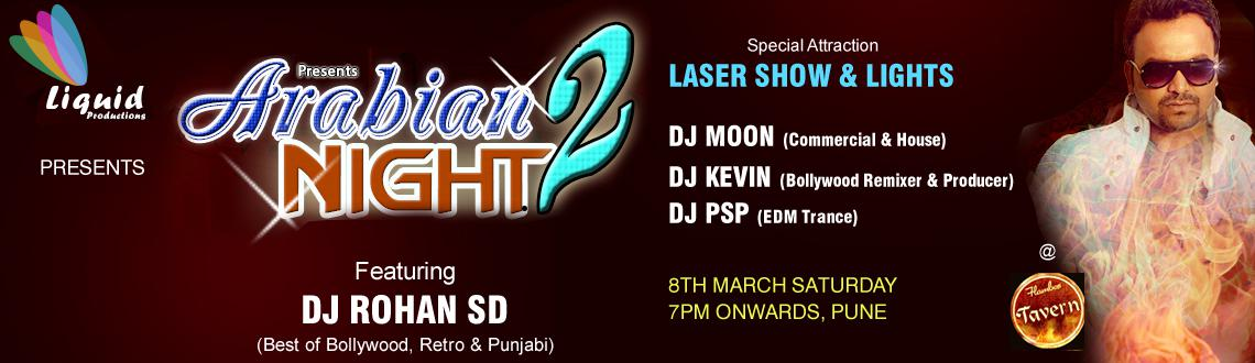 Book Online Tickets for LiquidProduction Presents Arabian Night , Pune. Passes rates : Rs.500/- Full Cover