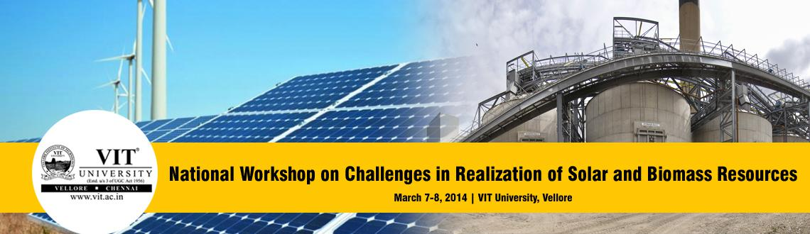 National Workshop on Challenges in Realization of Solar and Biomass Resources