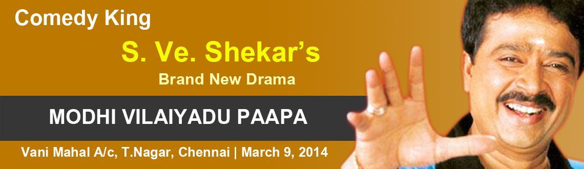 Book Online Tickets for  S.Ve.Shekhers Brand New Drama Modhi Vil, Chennai. S.Ve.Shekher\\\'s Brand New Drama \\\