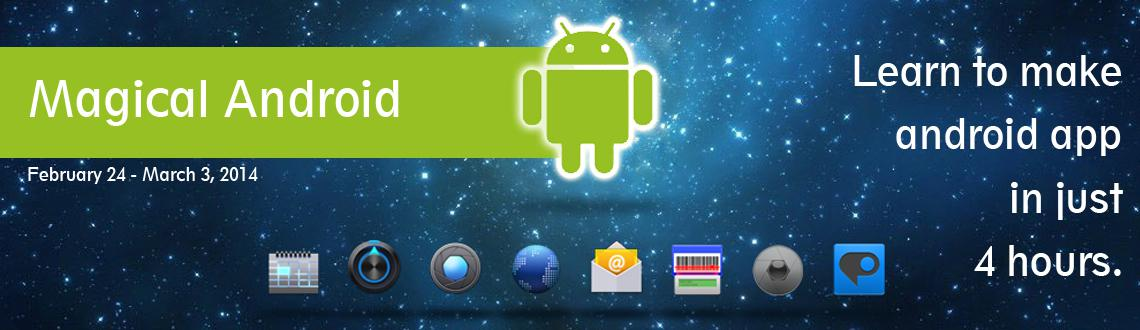 Book Online Tickets for Magical Android, Cuttack. Learn to make android app in just 4 hours.
