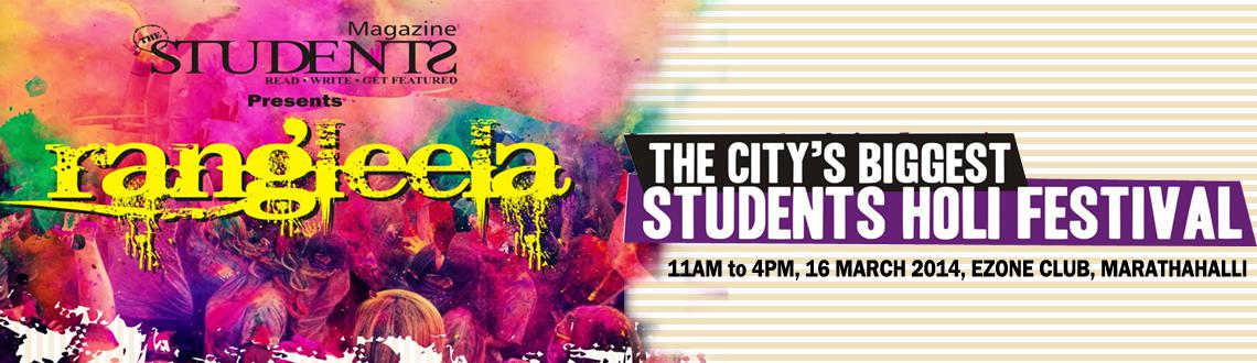 Book Online Tickets for Rangleela 2014, Bengaluru. Rangleela 2014 Holi Bash in Bangalore is gearing up to soak the students in the garden city in colors this Holi. Organized at the E Zone Club at Marthahalli, the Holi bash would have everything that would etch the event forever in the memory of