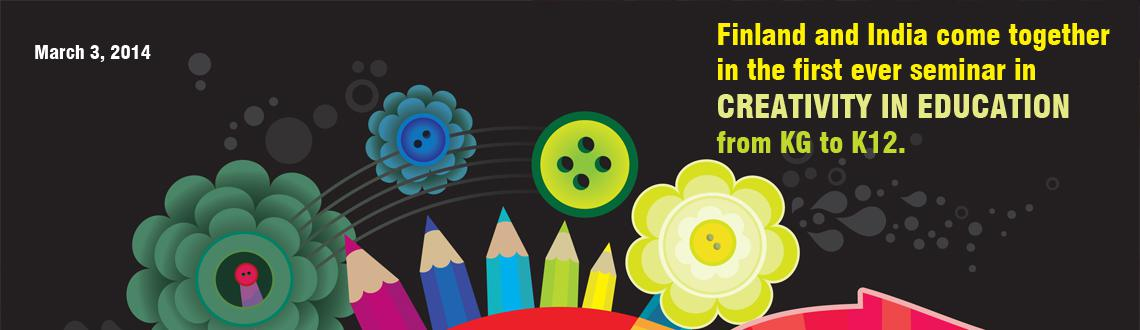 Book Online Tickets for Finland and India come together in the f, Mumbai. Creativity in education is a way of expressing our humanity, our unique power to create, connect and inspire. So, what's your child's CQ?