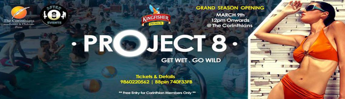 After 8 Events presents PROJECT 8 ( POOL PARTY ) on 9th March