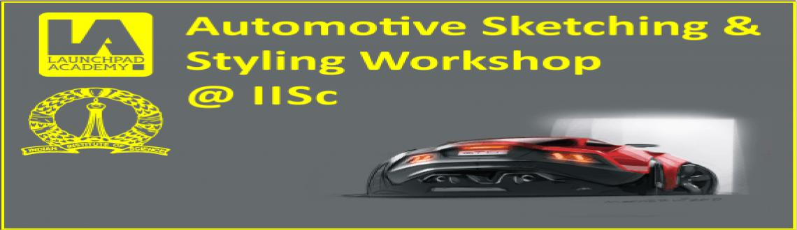 Book Online Tickets for Automotive Sketching and Styling Worksho, Bengaluru. Automotive sketching and Styling workshop is a 2 day hands on training for engineering students and automobile enthusiasts.  The workshop will give practical training in automotive sketching and expose the students to the latest development