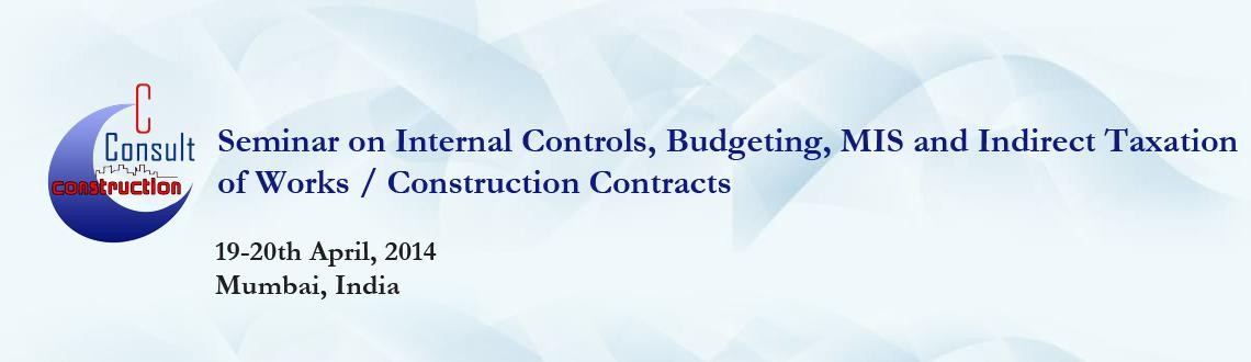 Seminar on Internal Controls, Budgeting, MIS and Indirect Taxation of Works/ Construction Contracts