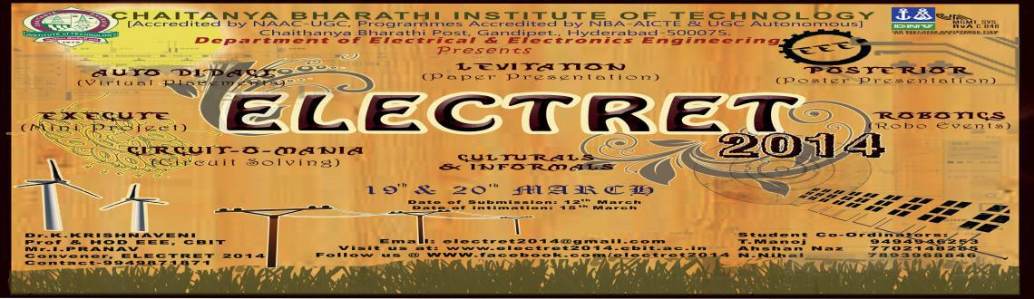 Book Online Tickets for ELECTRET 2014, Hyderabad. Department of EEE proudly presents the most awaiting National level technical symposium ELECTRET-2014, where eccentricities meet the entanglement, where knowledge meets passion, where perception meets reality, where inspiration meets action.
