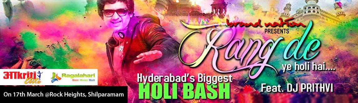 Book Online Tickets for  Rang De - Ye Holi Hai 2014, Hyderabad. Rang De - Ye Holi Hai 2014 has been created to bring you the ultimate Holi experience fully loaded with music, exciting games, rain dance, imaginative drinking games, mind blowing visuals along with delectable spread of snacks and