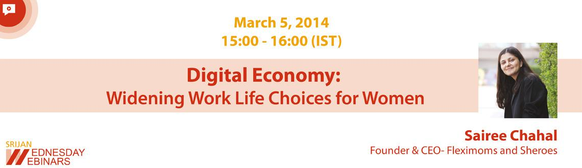 Free Webinar- Digital Economy: Widening Work Life Choices for Women