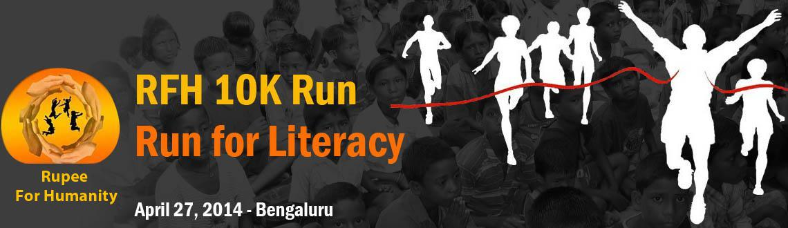 Book Online Tickets for RFH 10K Run - Run for Literacy, Bengaluru. About Rupee For Humanity