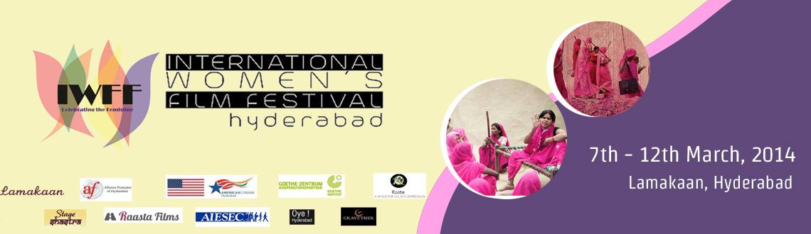 Book Online Tickets for IWFF( International Womens Film Festival, Hyderabad.  