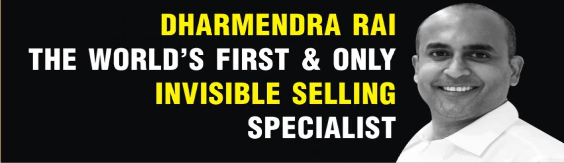 Book Online Tickets for Dharmendra Rai LAST INVISIBLE SELLING Se, Mumbai. Know You Are More Capable Than People Who Earn 100 Times Your Income ?  So What Makes You A Miserable Nobody And The Other Guys Money Magnets ?  SELLING ! Not Obvious Selling . Even Idiots Do That ! Cold Calling , Fixing Appoin