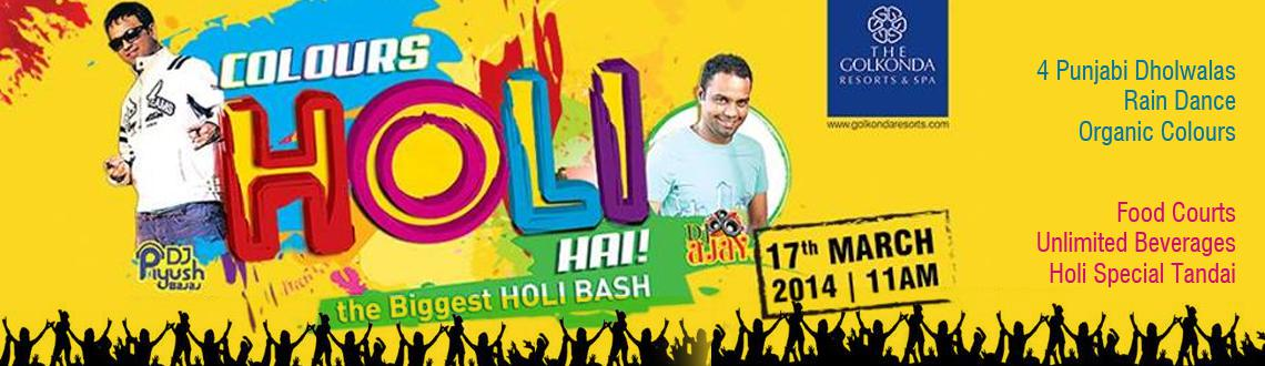 Book Online Tickets for Colours Holi Hai 2014 at Golkonda Resort, Hyderabad. Come to Golkonda resorts with Your Family & Friends to Shower in Happiness and Celebrate the Colours of Life... This Holi, on 17th March, 11am onwards at Golkonda Resorts & Spa, Gandipet.