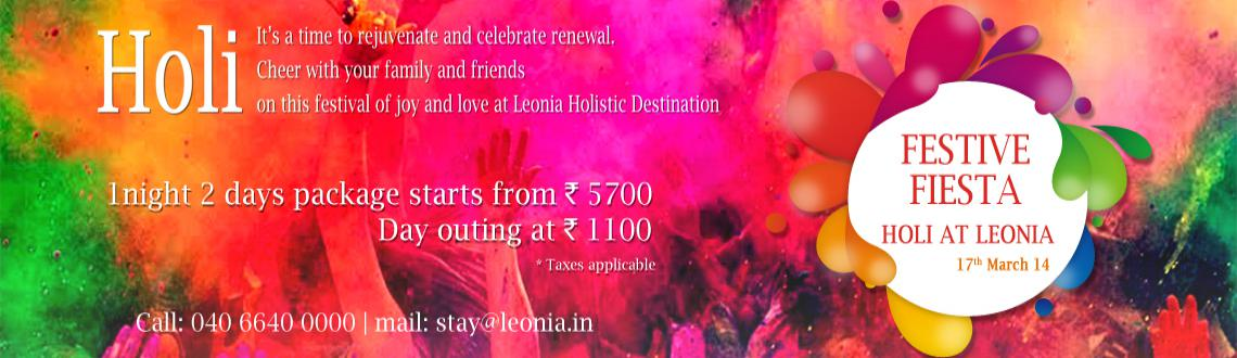 Book Online Tickets for Festive Fiesta - Holi at Leonia, Hyderabad. The joys of Holi knows no bound.  Get set to paint yourselves in the colors of joy with exclusive entertainment and fun with Holi celebrations at Leonia Holistic Destination.  Day package at Rs 1100+Taxes(Rs.500 Worth food coupo