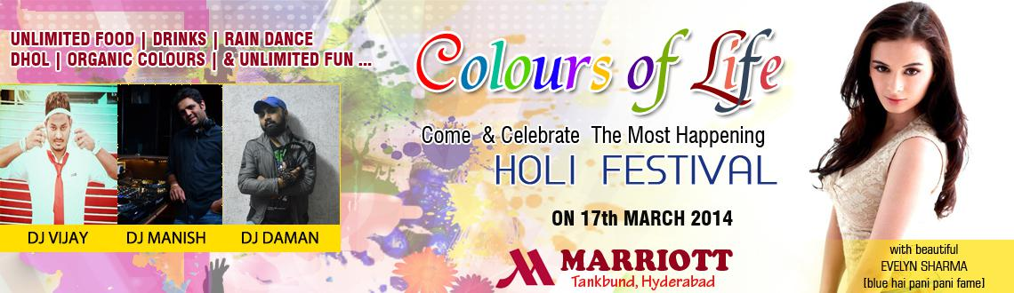 Book Online Tickets for Colours of Life - Holi Bash at Marriott, Hyderabad. Colours of Life - Holi Bash at Marriott