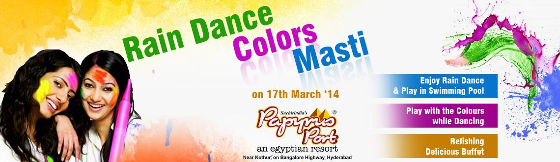 Rain Dance Colors Masti @ Papyrus Port