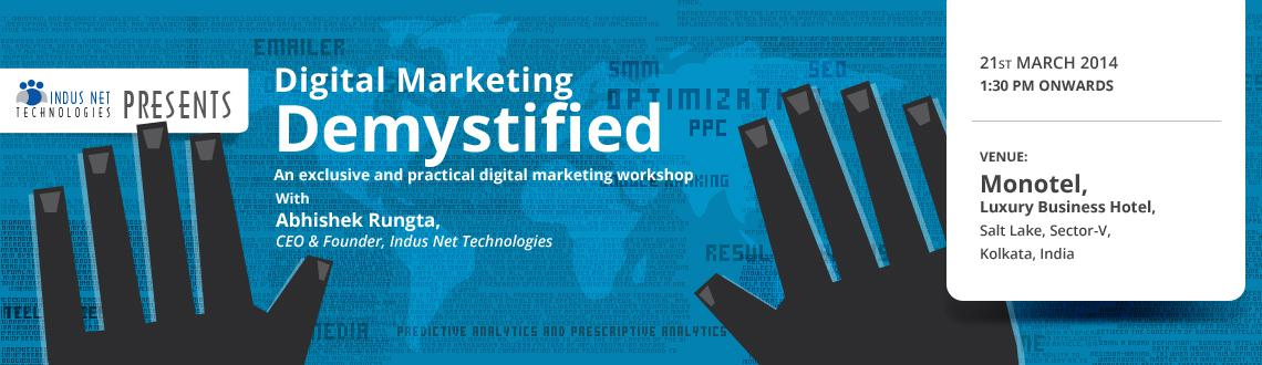 Book Online Tickets for Digital Marketing- Demystified, Kolkata. Insight:  This workshop is designed to help you understand digital marketing strategies and techniques. You will learn to use the digital mediums more effectively. So, Right Channels at the Right Time in the Right Way.  The workshop