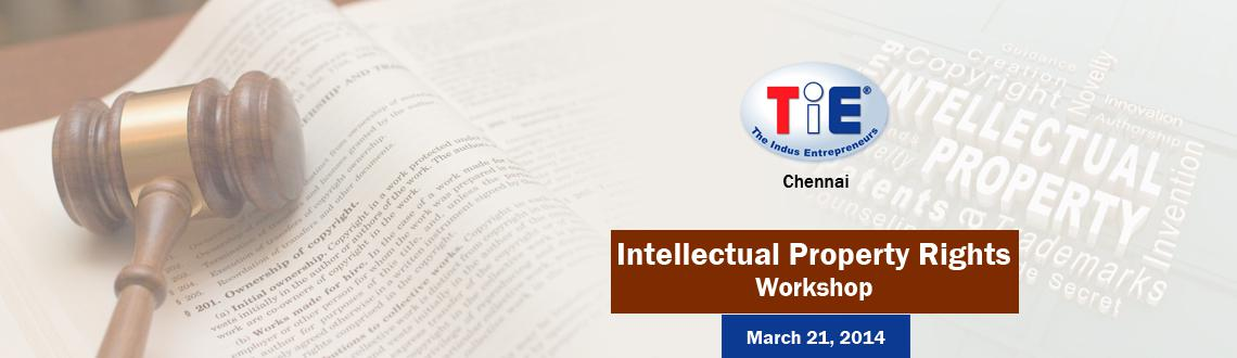 TiE Chennai - Intellectual Property Rights Workshop