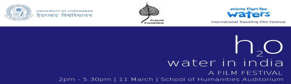 Book Online Tickets for H2O - Water in India, Chennai. University of Hyderabad