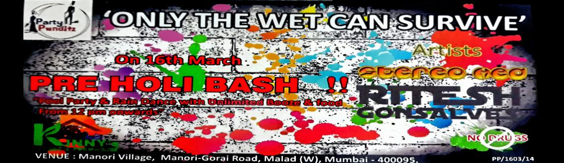 Pre Holi Bash- Only the WET can Survive