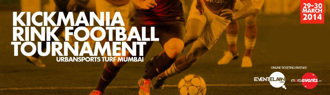 Book Online Tickets for Kick Mania Football Tournament, Mumbai. EventMania Entertainment presents one of the most Exciting and the Craziest Football Tournament this March. KickMania is 2 Day Rink football Tournament.It will be held on 29th-30th March 2014 at Urban Sports Mumbai. The matches will be hosted in Mum