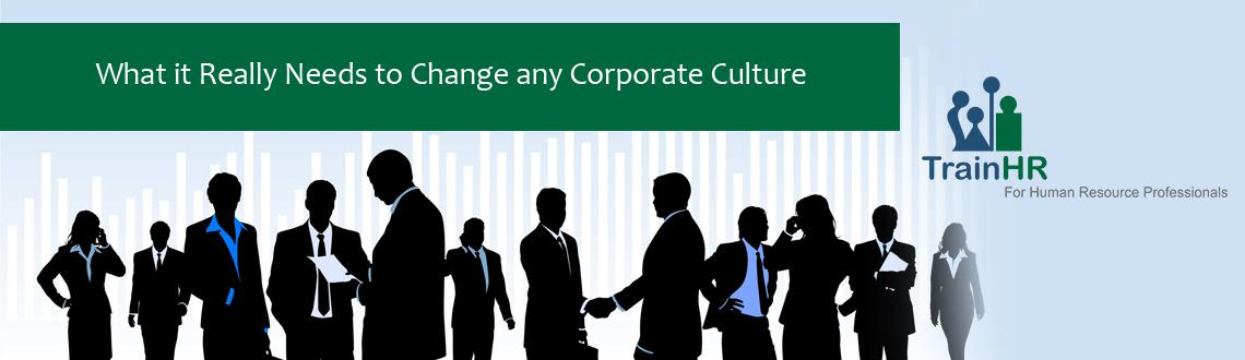 What it Really Needs to Change any Corporate Culture - Webinar by TrainHR