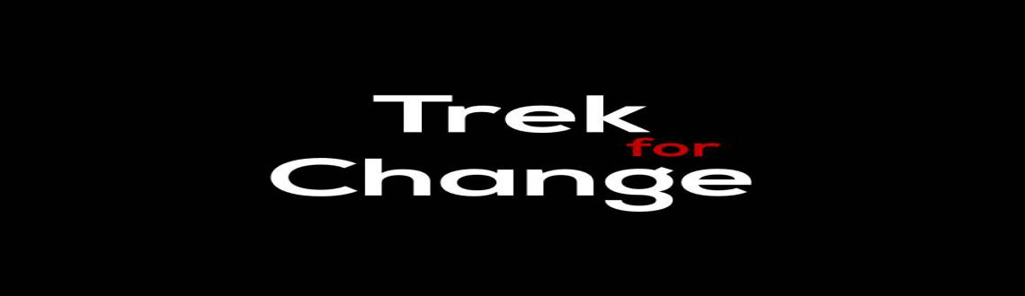 Book Online Tickets for Trek4Change, Other. What is Trek for Change?