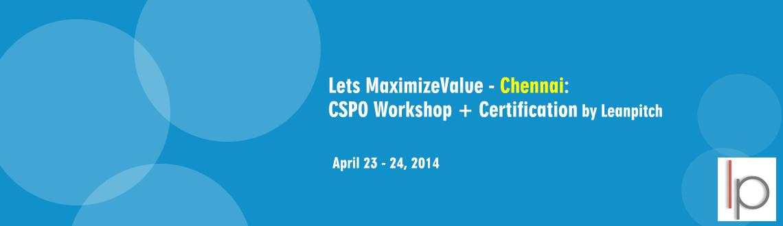 Book Online Tickets for Lets MaximizeValue - Chennai: CSPO Works, Chennai. What\\'s Certified Scrum Product Owner Course?