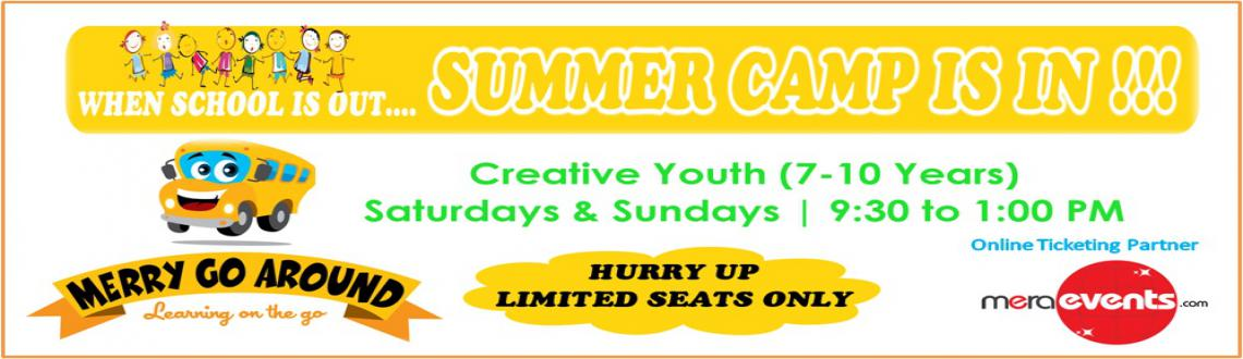 Book Online Tickets for Creative Youth Summer Camp, Chennai. ITINERARY FOR CREATIVE YOUTH (7-10 Years)Timings - Every saturday and sunday from 9.30 to 01.00 pm(Few sessions have different time)