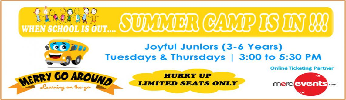 Book Online Tickets for Joyful Juniors Summer Camp, Chennai. ITINERARY FOR JOYFUL JUNIORS (3-6 Years)Dates – 3rd April – 29th April 2014Timings - Every Tuesday and Thursday from 3.00 to 5.30 pm(Few sessions have different time)