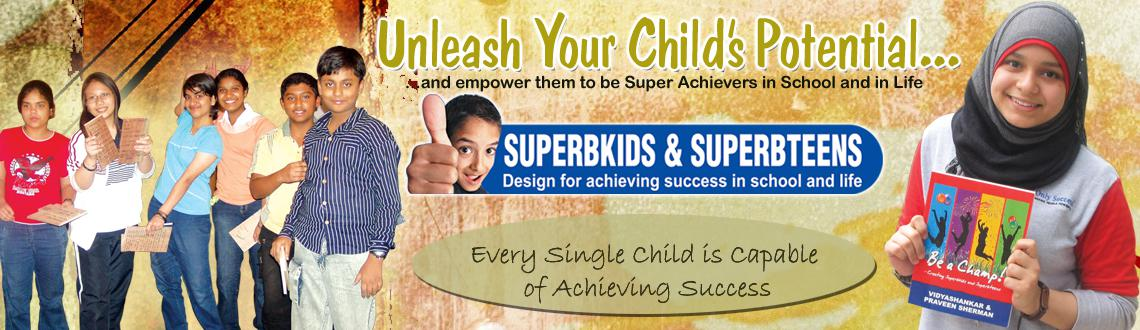 Book Online Tickets for Superbkids  Superbteens, Chennai. 