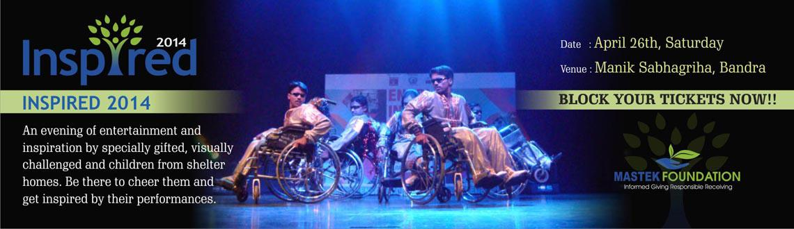 Book Online Tickets for INSPIRED 2014, Mumbai. Event Description: