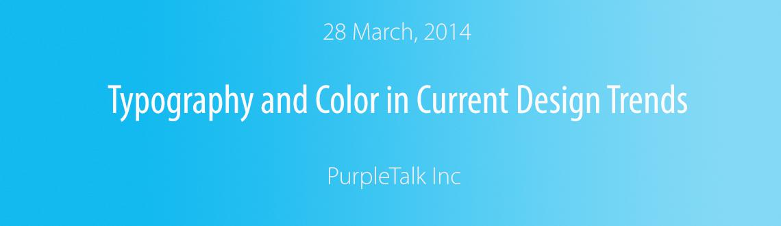 Typography and Color in Current Design Trends