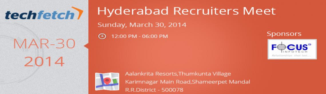 Book Online Tickets for Recruiters Meet  2014 -Hyderabad, Hyderabad. Techfetch.com has planned to conduct a recruiter meet in Hyderabad. It's our pleasure to invite you all to attend this wonderful event on March 30, 2014. Join with us to gain knowledge about the various methodologies to improve the tech recruit