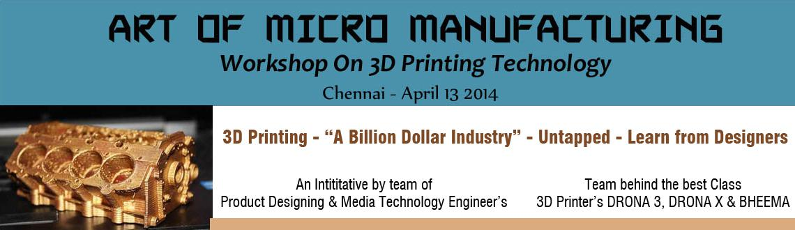 Workshop On 3D Printing Technology- Art Of Micro Manufacturing