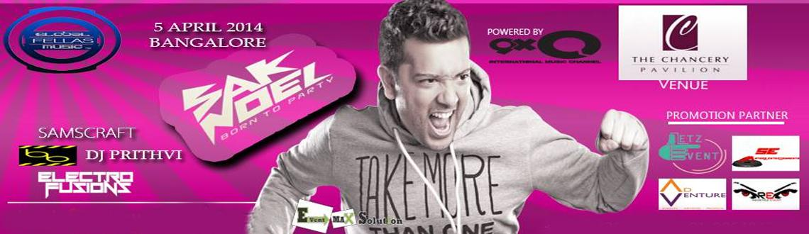 Book Online Tickets for SAK NOEL India Tour - 2014, Bengaluru. Make It Massive!!Are you ready to start year 2014 with the most waited party Life ? Here`s come the party town buzzer for NIGH BIRD!! -Global Fellas Music present SAK NOEL India Tour -2014 -About SAK NOEL's SAK NOEL, born April 12th 1