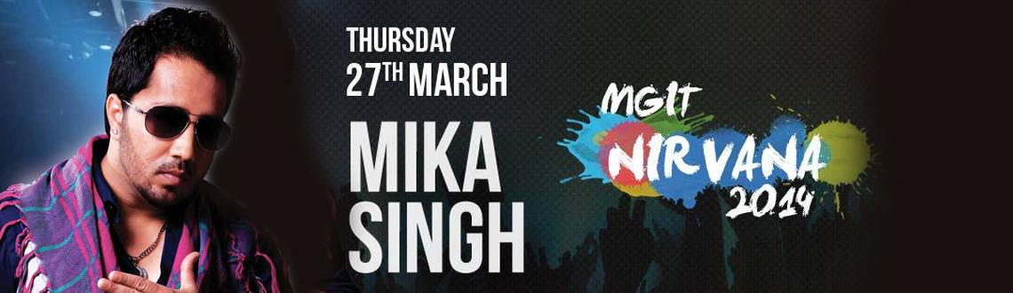 Book Online Tickets for Mika Singh Live in Concert - Nirvana 201, Hyderabad. Mika Singh Live in Concert - Nirvana 2014 at MGIT