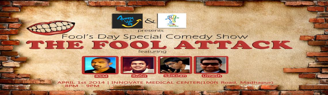 Book Online Tickets for The Fool Attack- Fools day special comed, Hyderabad. Funny Side Up and Stand Up Comedy Hyderabad(SUCH) present- The first theme based comedy show in Hyderabad. 