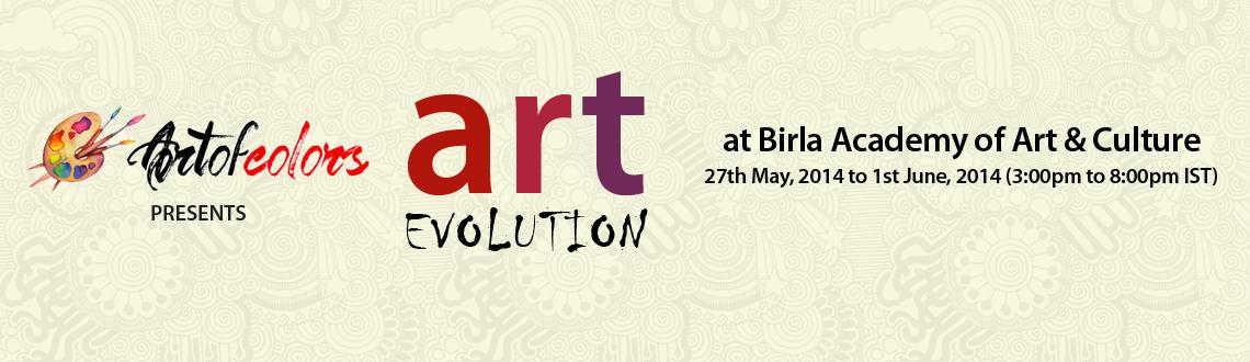 Book Online Tickets for Art Evoluation, Kolkata. Art Evoluation is the next event of ArtOfColors the fastest growing art selling firm in kolkata. The Event will be held in Birla Academy of Art and Culture from 27th May, 2014 to 1st June, 2014 (3:00pm to 8:00pm). From all over India above 20 artist