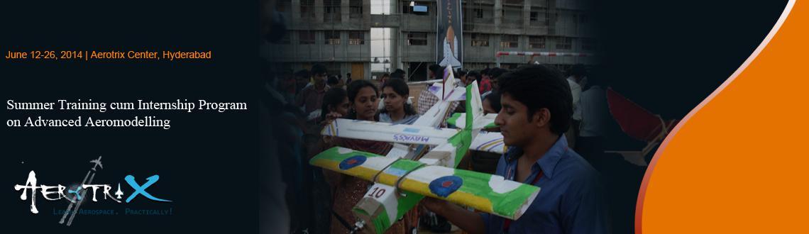 Summer Training cum Internship Program on Advanced Aeromodelling at Hyderabad