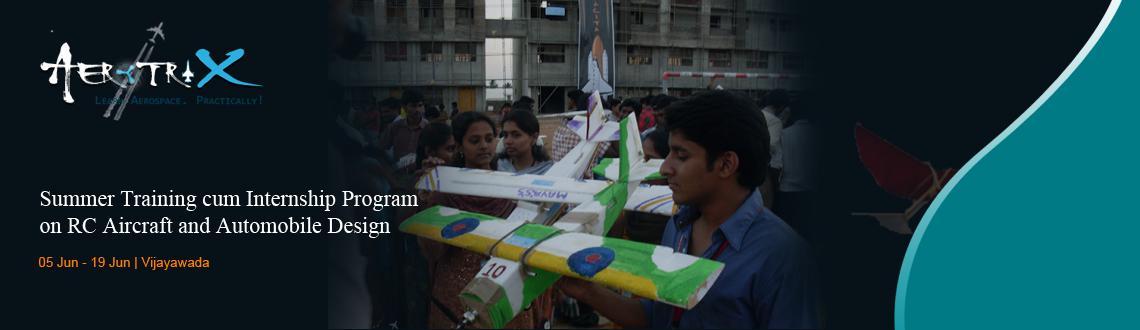 Summer Training cum Internship Program on RC Aircraft and Automobile Design at Vijayawada